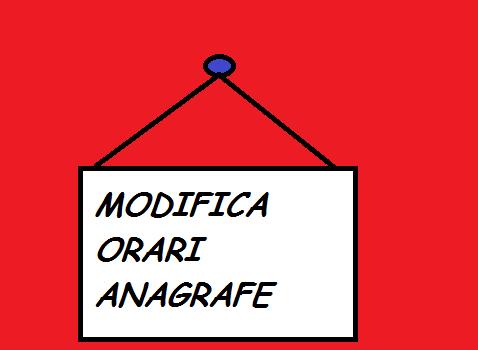 MODIFICA ORARI ANAGRAFE